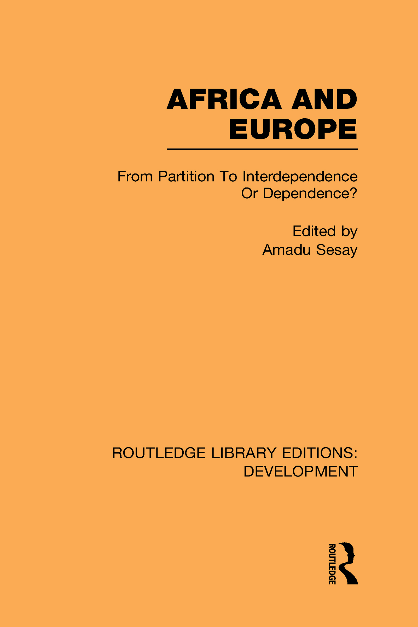 Africa and Europe: From Partition to Independence or Dependence? (Hardback) book cover