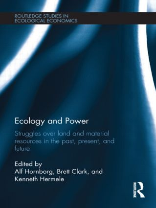 Ecology and Power: Struggles over Land and Material Resources in the Past, Present and Future (Hardback) book cover