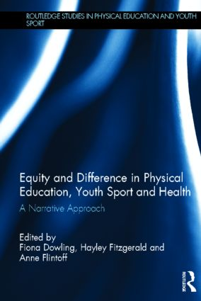 Equity and Difference in Physical Education, Youth Sport and Health: A Narrative Approach book cover