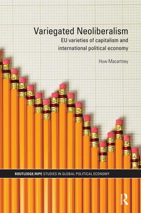 Variegated Neoliberalism: EU varieties of capitalism and International Political Economy (Hardback) book cover