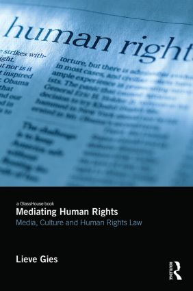Mediating Human Rights: Media, Culture and Human Rights Law book cover