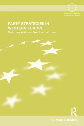 Party Strategies in Western Europe: Party Competition and Electoral Outcomes (Hardback) book cover