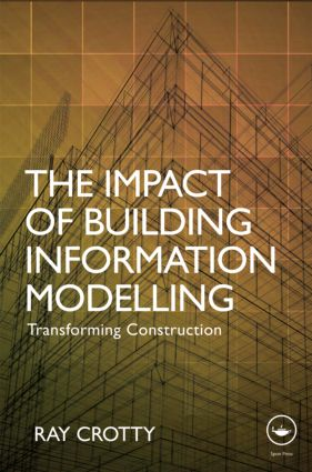The Impact of Building Information Modelling: Transforming Construction (Hardback) book cover