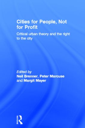 Cities for People, Not for Profit: Critical Urban Theory and the Right to the City book cover