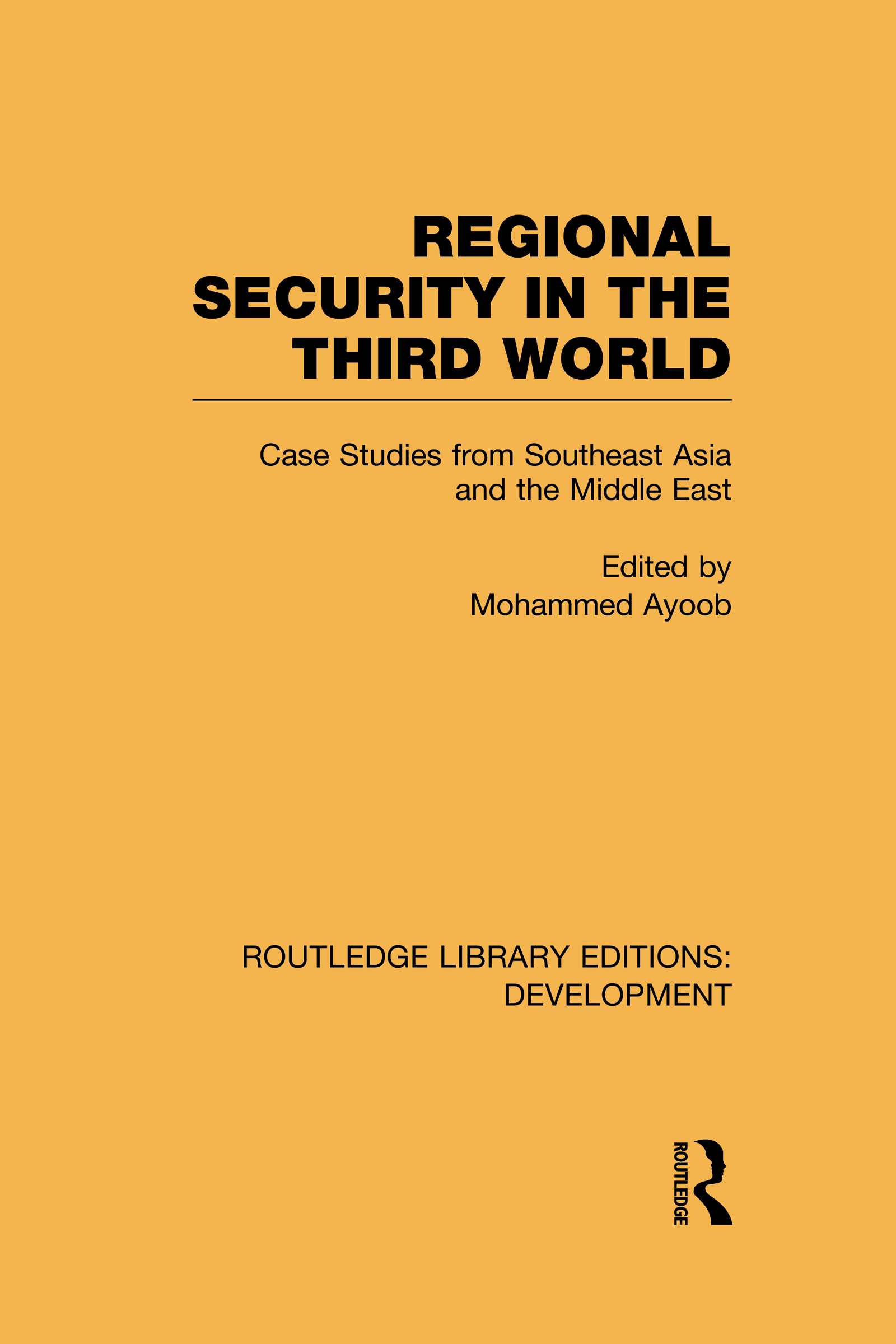 Regional Security in the Third World: Case Studies from Southeast Asia and the Middle East (Hardback) book cover