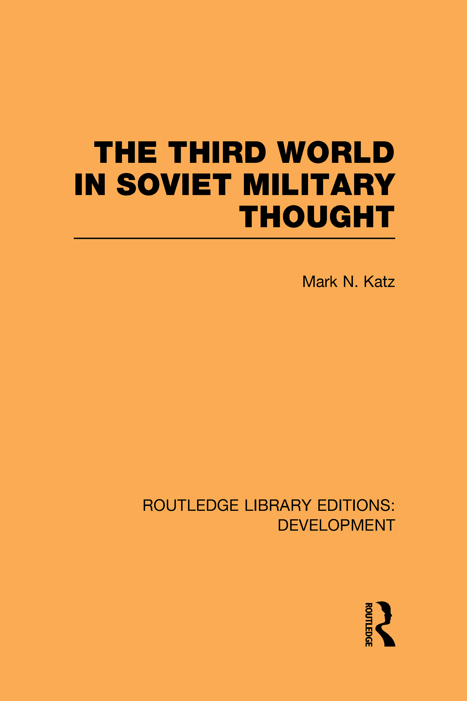 The Third World in Soviet Military Thought (Hardback) book cover