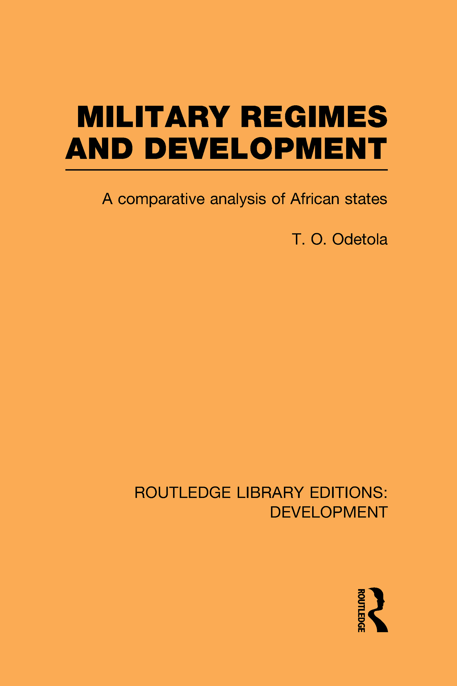 Military Regimes and Development: A Comparative Analysis in African Societies (Hardback) book cover