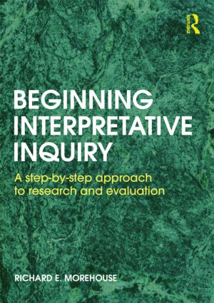 Beginning Interpretative Inquiry: A Step-by-Step Approach to Research and Evaluation (Paperback) book cover