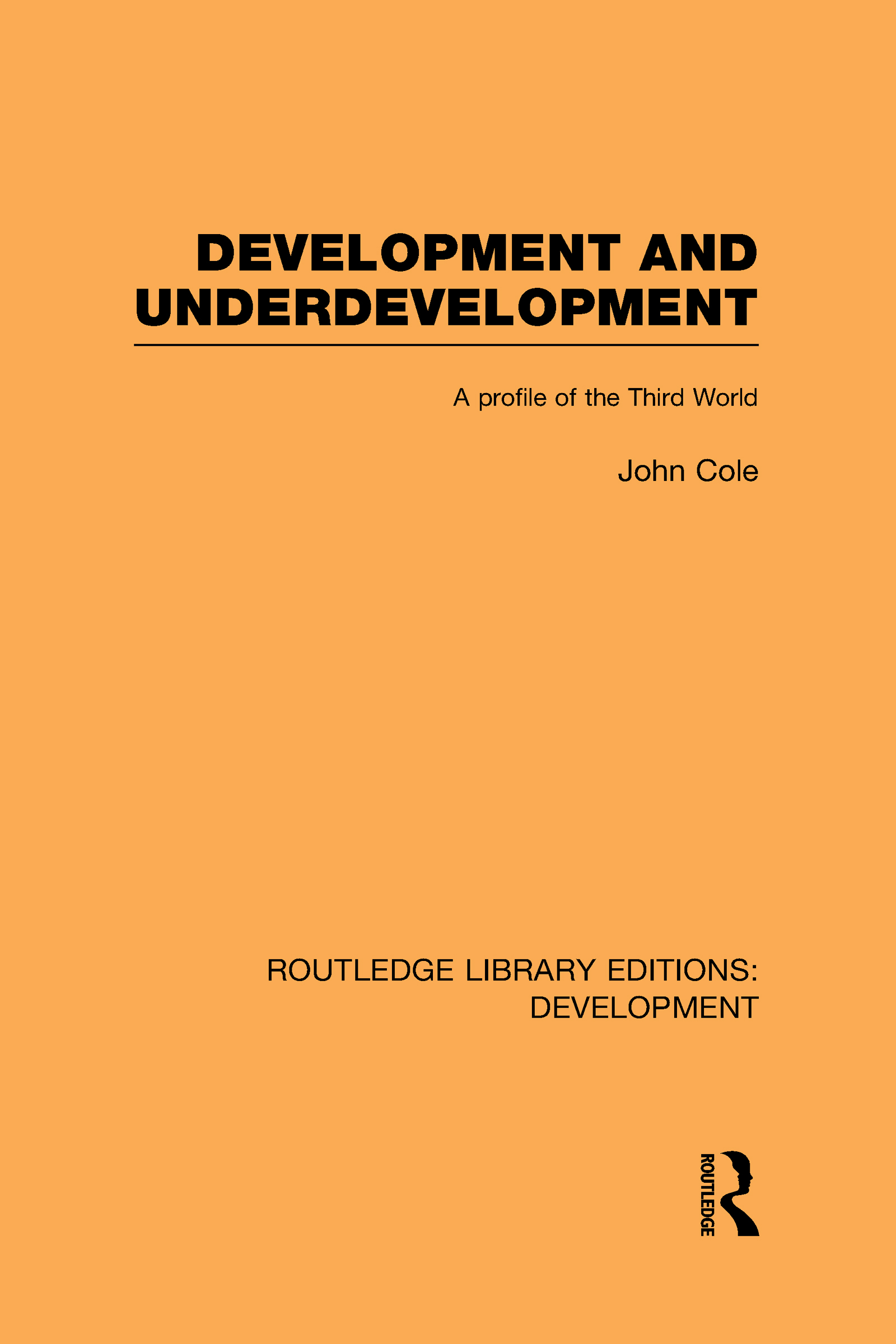 Development and Underdevelopment: A Profile of the Third World (Hardback) book cover