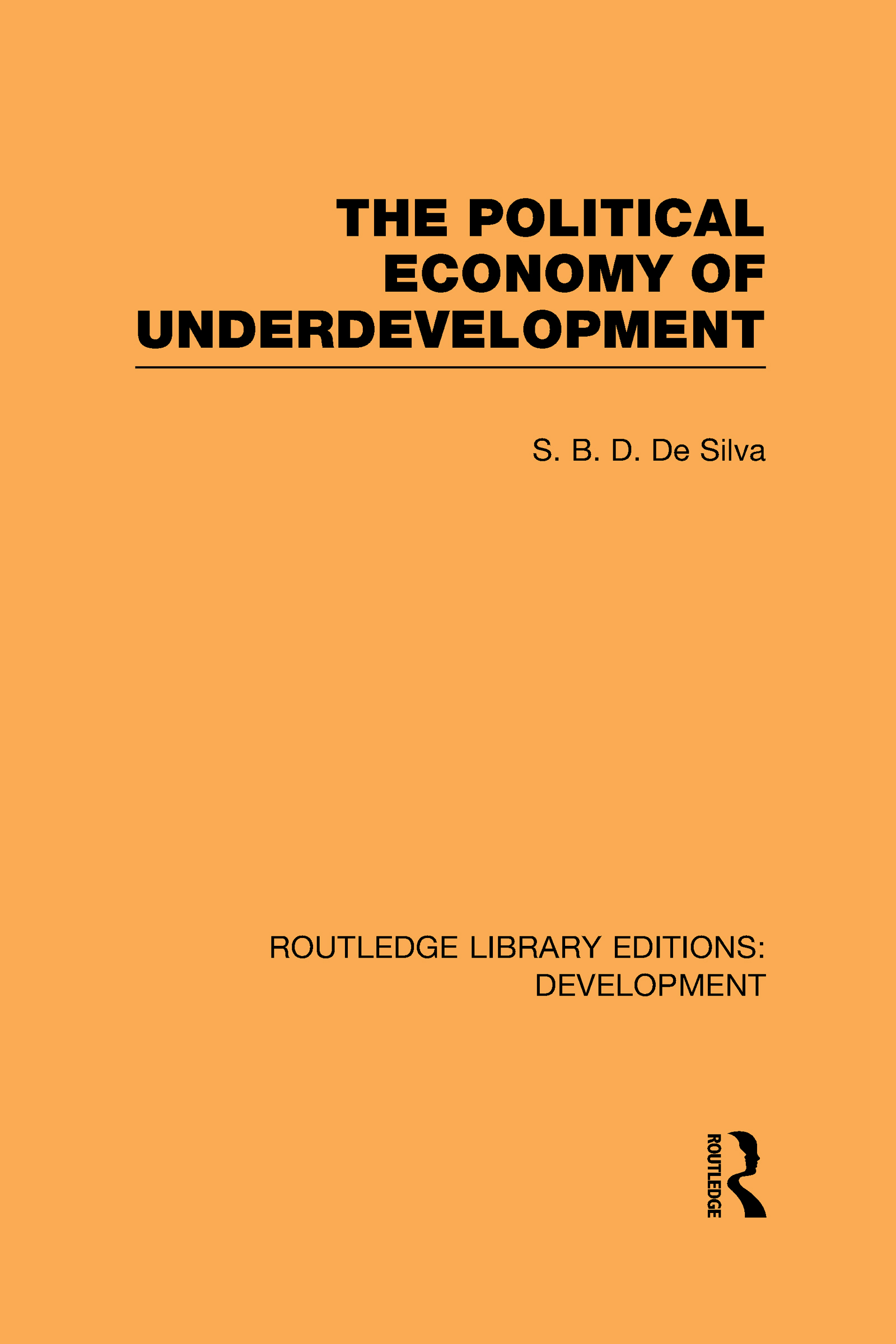 The Political Economy of Underdevelopment: 1st Edition (Hardback) book cover