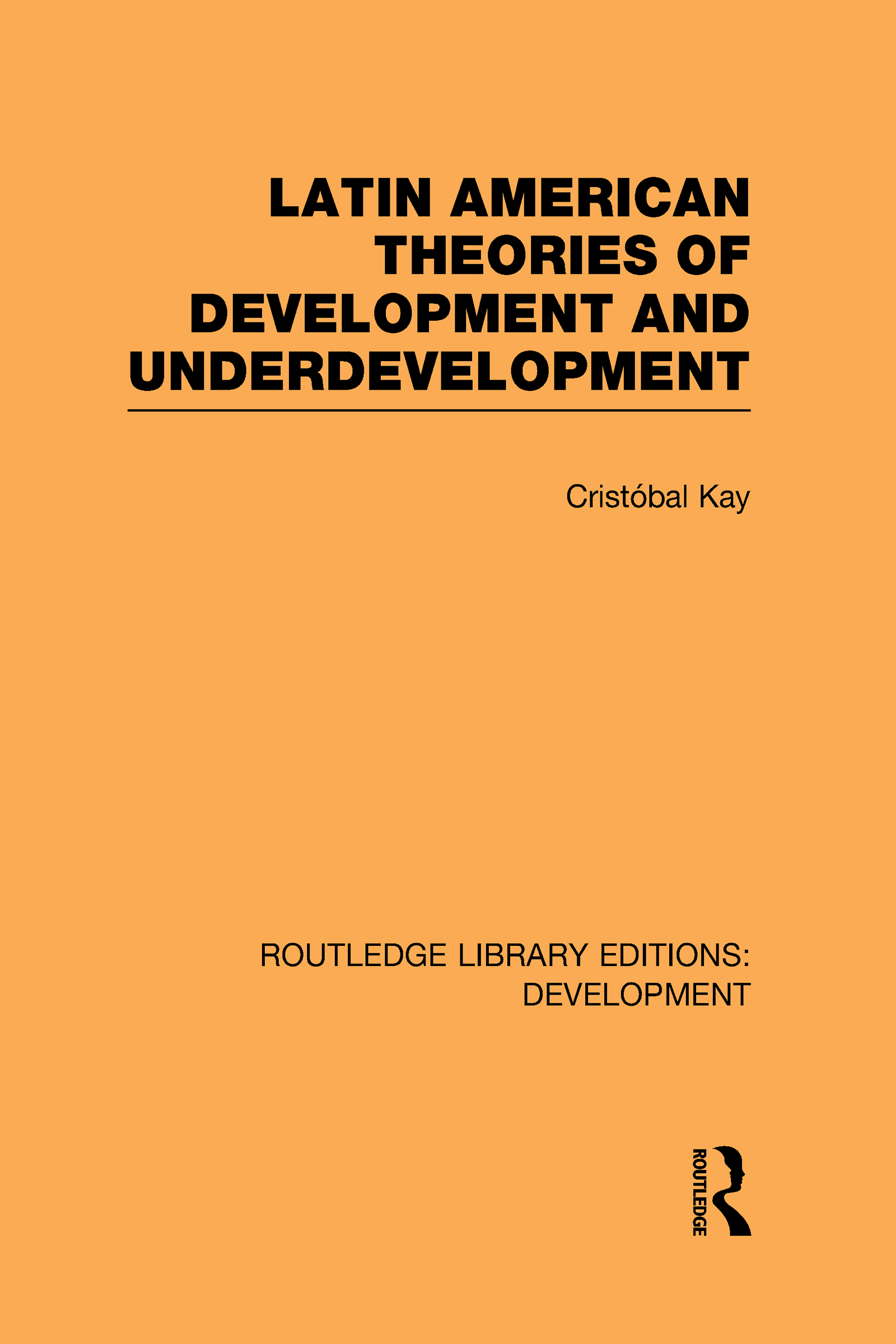 Latin American Theories of Development and Underdevelopment (Hardback) book cover