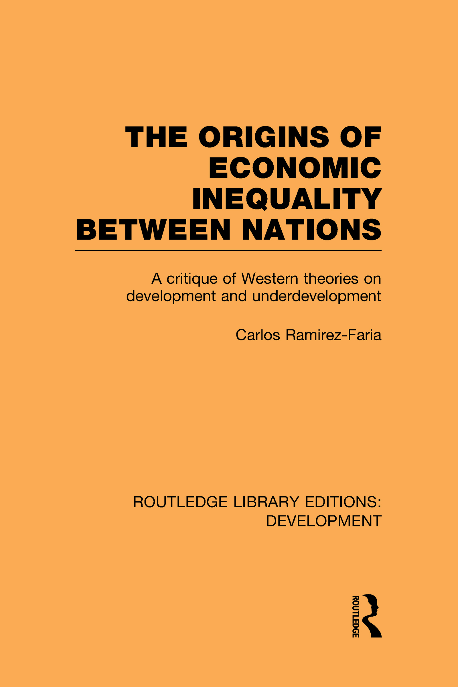 The Origins of Economic Inequality Between Nations: A Critique of Western Theories on Development and Underdevelopment (Hardback) book cover