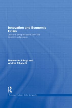 Innovation and Economic Crisis: Lessons and Prospects from the Economic Downturn, 1st Edition (Hardback) book cover