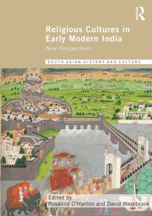 Religious Cultures in Early Modern India: New Perspectives (Hardback) book cover