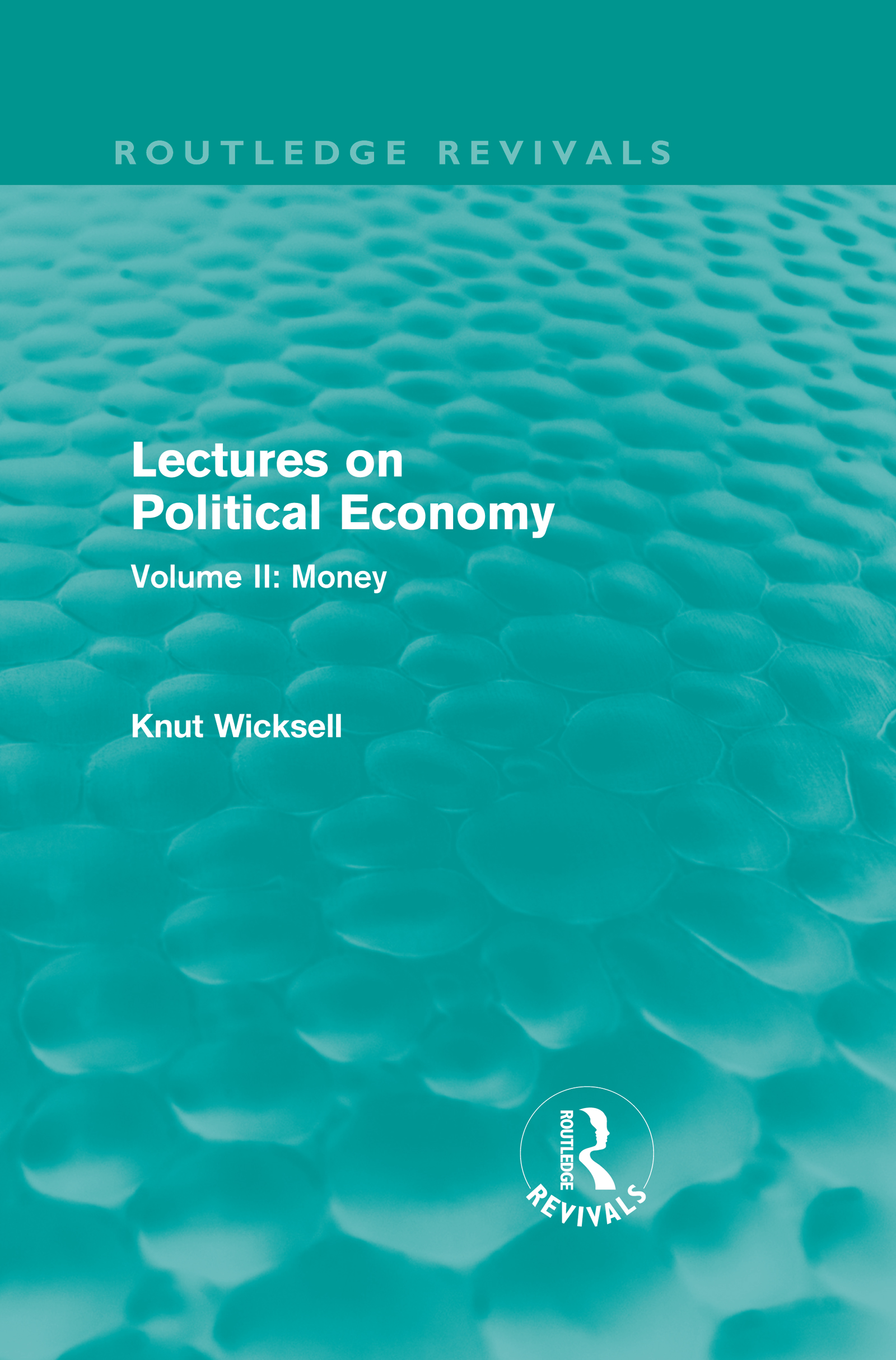 Lectures on Political Economy (Routledge Revivals): Volume II: Money book cover