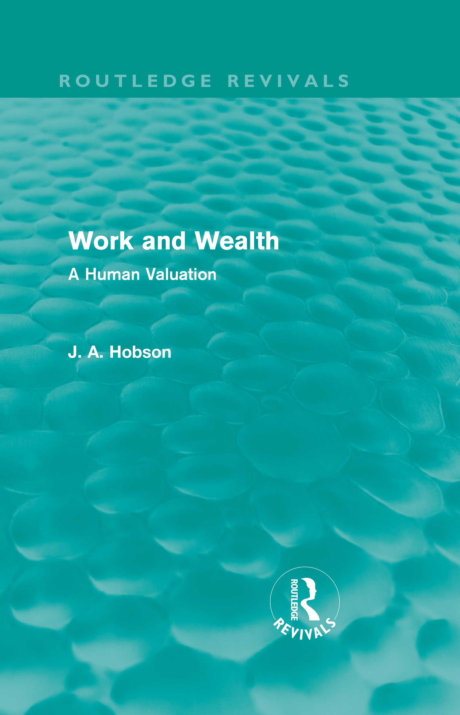 Work and Wealth (Routledge Revivals)