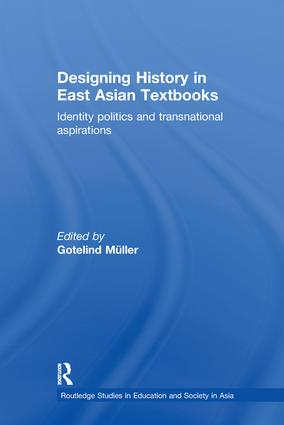 Designing History in East Asian Textbooks: Identity Politics and Transnational Aspirations book cover