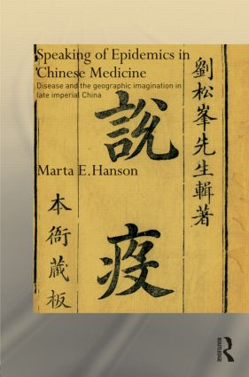Speaking of Epidemics in Chinese Medicine: Disease and the Geographic Imagination in Late Imperial China (Hardback) book cover