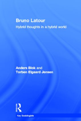 Bruno Latour: Hybrid Thoughts in a Hybrid World (Hardback) book cover