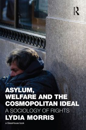 Asylum, Welfare and the Cosmopolitan Ideal: A Sociology of Rights book cover