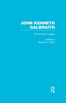 John Kenneth Galbraith: The Economic Legacy: 1st Edition (Hardback) book cover
