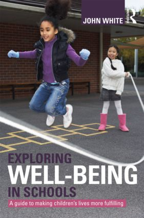 Exploring Well-Being in Schools: A Guide to Making Children's Lives more Fulfilling (Paperback) book cover