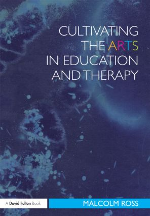 Cultivating the Arts in Education and Therapy (Paperback) book cover