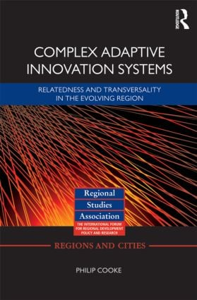 Complex Adaptive Innovation Systems: Relatedness and Transversality in the Evolving Region (Hardback) book cover