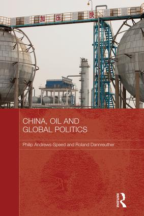 China, Oil and Global Politics (Hardback) book cover