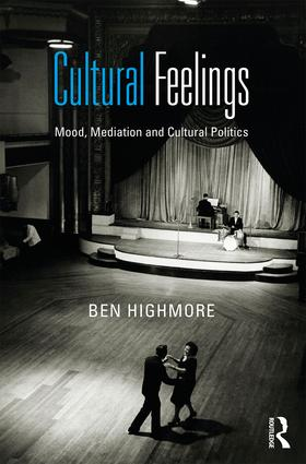 Cultural Feelings: Mood, Mediation and Cultural Politics, 1st Edition (Paperback) book cover