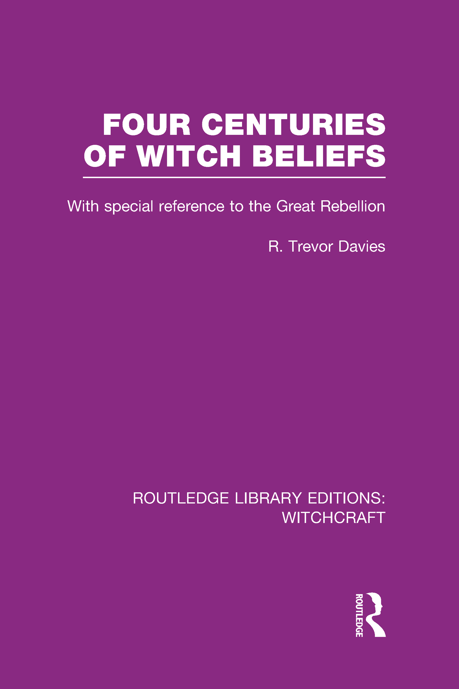 Four Centuries of Witch Beliefs (RLE Witchcraft) (Hardback) book cover