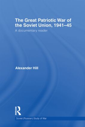 The Great Patriotic War of the Soviet Union, 1941-45: A Documentary Reader, 1st Edition (Paperback) book cover