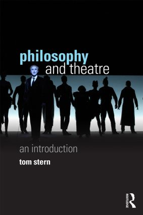 Philosophy and Theatre: An Introduction (Paperback) book cover