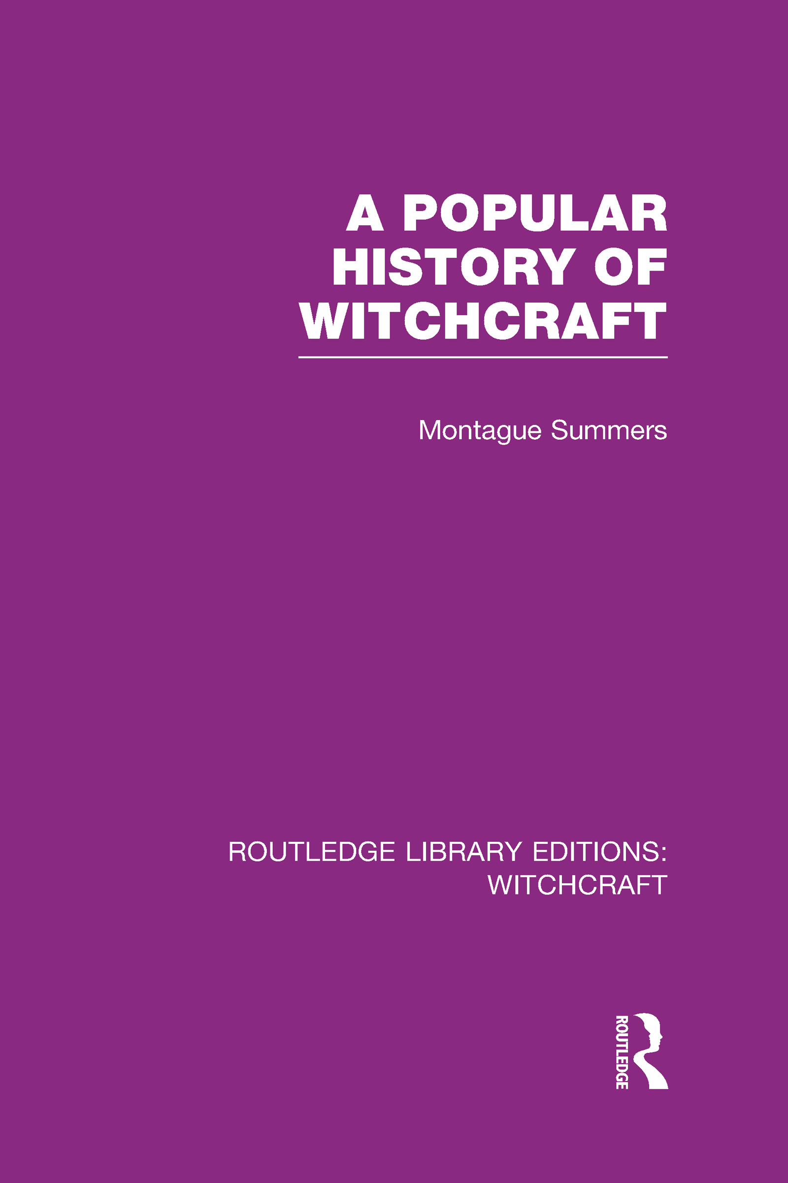A Popular History of Witchcraft (RLE Witchcraft) (Hardback) book cover