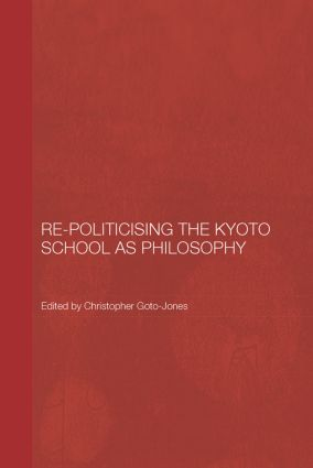 Re-Politicising the Kyoto School as Philosophy (Paperback) book cover