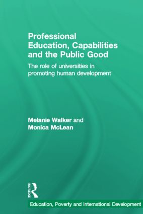 Professional Education, Capabilities and the Public Good: The role of universities in promoting human development (Hardback) book cover