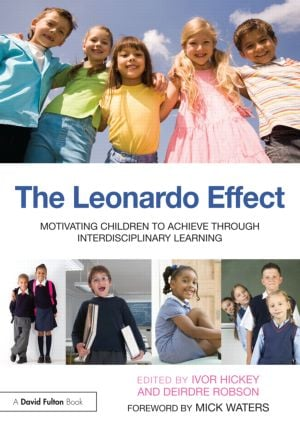 The Leonardo Effect: Motivating Children To Achieve Through Interdisciplinary Learning book cover