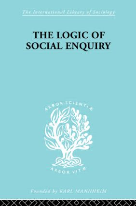 The Logic of Social Enquiry (Paperback) book cover