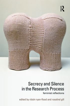 Secrecy and Silence in the Research Process: Feminist Reflections book cover