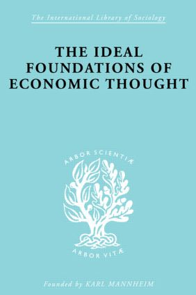 The Ideal Foundations of Economic Thought (Paperback) book cover