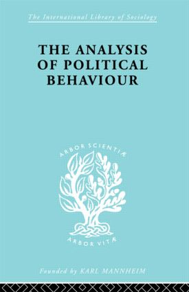The Analysis of Political Behaviour: 1st Edition (Paperback) book cover