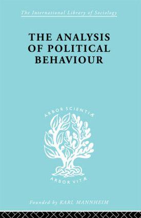 The Analysis of Political Behaviour: 1st Edition (e-Book) book cover