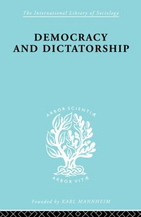 Democracy and Dictatorship: Their Psychology and Patterns, 1st Edition (e-Book) book cover