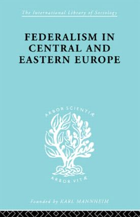 Federalism in Central and Eastern Europe: 1st Edition (Paperback) book cover