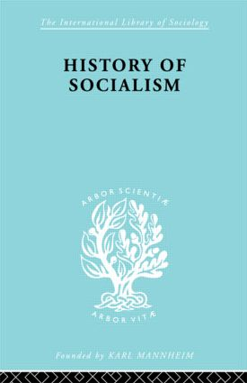 History of Socialism: An Historical Comparative Study of Socialism, Communism, Utopia, 1st Edition (Paperback) book cover