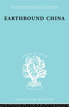 Earthbound China: A Study of the Rural Economy of Yunnan, 1st Edition (Paperback) book cover
