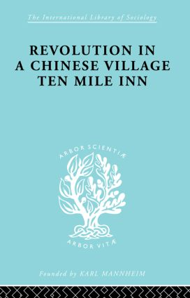 Revolution in a Chinese Village: Ten Mile Inn, 1st Edition (Paperback) book cover