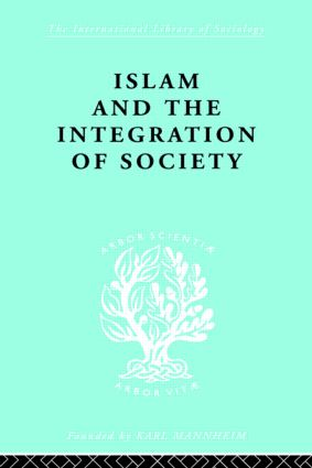 Islam and the Integration of Society: 1st Edition (Paperback) book cover