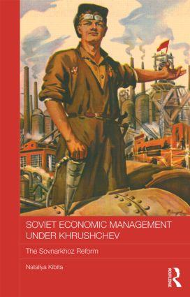 Soviet Economic Management Under Khrushchev: The Sovnarkhoz Reform (Hardback) book cover