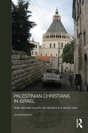 Palestinian Christians in Israel: State Attitudes towards Non-Muslims in a Jewish State (Hardback) book cover